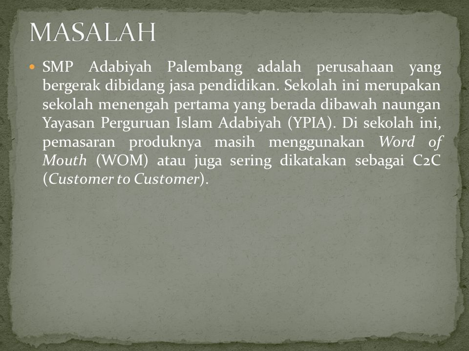  SMP Adabiyah Palembang adalah perusahaan yang bergerak dibidang jasa pendidikan. Sekolah ini merupakan sekolah menengah pertama yang berada dibawah