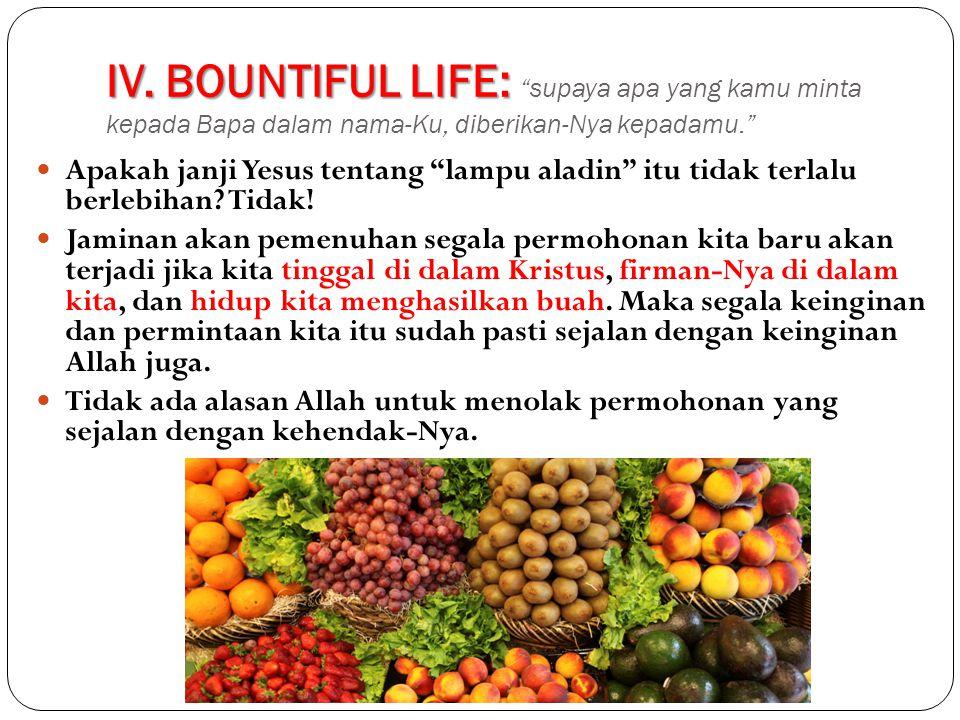 IV.BOUNTIFUL LIFE: IV.
