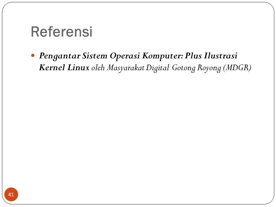 Referensi 41  Pengantar Sistem Operasi Komputer: Plus Ilustrasi Kernel Linux oleh Masyarakat Digital Gotong Royong (MDGR)