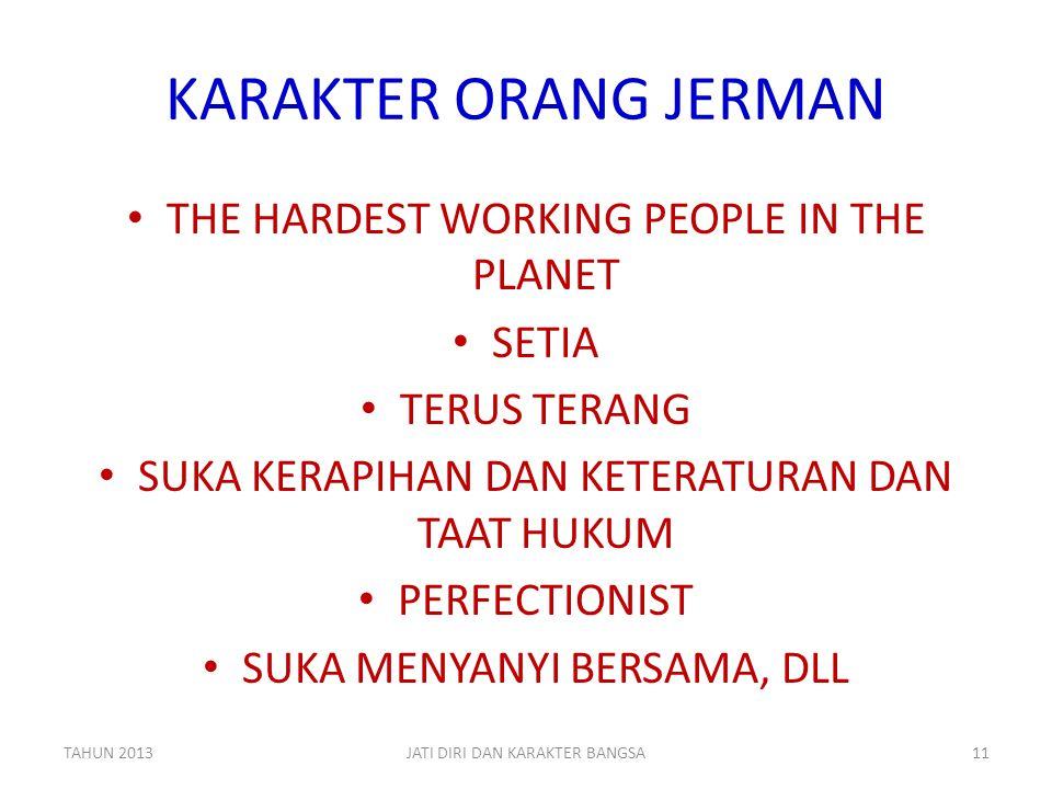 KARAKTER ORANG JERMAN • THE HARDEST WORKING PEOPLE IN THE PLANET • SETIA • TERUS TERANG • SUKA KERAPIHAN DAN KETERATURAN DAN TAAT HUKUM • PERFECTIONIS