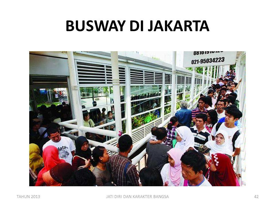 BUSWAY DI JAKARTA 42TAHUN 2013JATI DIRI DAN KARAKTER BANGSA