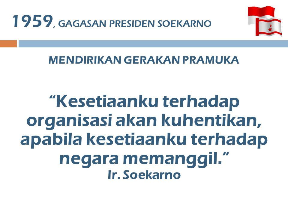 JELANG 9 MARET 1961 Sri Sultan HB ke IX dan Brigjen TNI Azis Saleh, melaporkan bahwa 60 organisasi kepanduan dan tokoh-tokoh pandu Indonesia setuju untuk dipersatukan