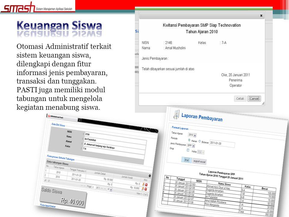 Otomasi Administratif terkait sistem keuangan siswa, dilengkapi dengan fitur informasi jenis pembayaran, transaksi dan tunggakan. PASTI juga memiliki