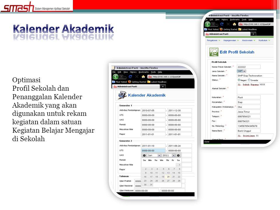 Optimasi Profil Sekolah dan Penanggalan Kalender Akademik yang akan digunakan untuk rekam kegiatan dalam satuan Kegiatan Belajar Mengajar di Sekolah