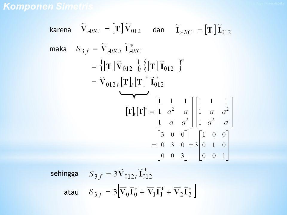 karena maka dan sehingga atau Komponen Simetris