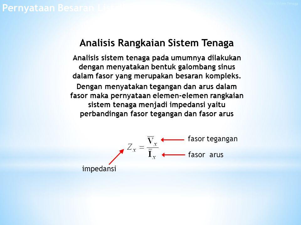 Dalam sistem tiga fasa kita berhadapan dengan paling sedikit 6 peubah sinyal, yaitu 3 tegangan dan 3 arus.