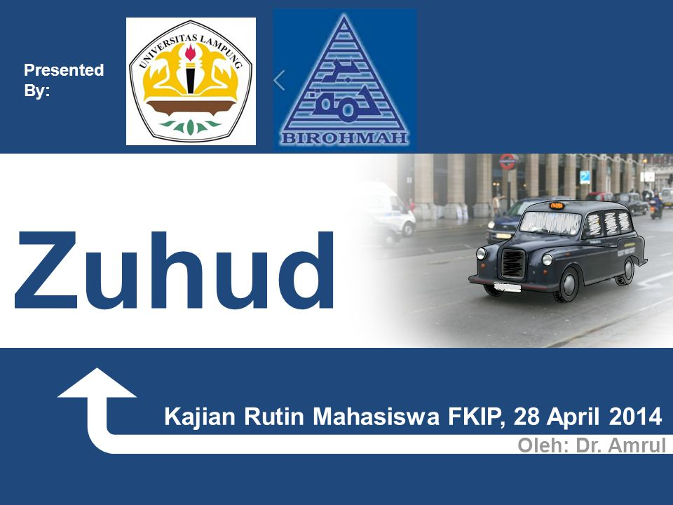 Oleh: Dr. Amrul Zuhud Kajian Rutin Mahasiswa FKIP, 28 April 2014 Presented By: