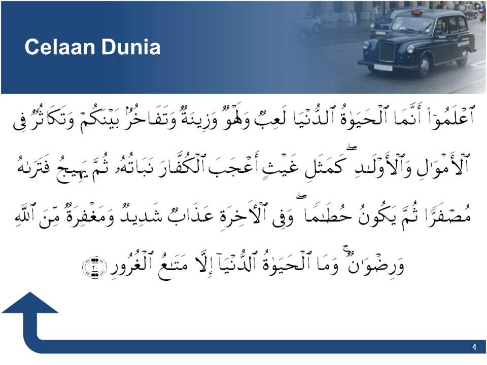 Dari Sahl bin Sa'd As-Saa'idi berkata, Seseorang telah mendatangi Nabi SAW seraya berkata, 'Wahai Rasulullah, tunjukkan kepadaku amalan yang sekiranya aku mengerjakannya, maka Allah dan manusia mencintaiku.' Lalu Rasulullah SAW bersabda, 'Zuhudlah kamu pada dunia, niscaya Allah akan mencintaimu, dan zuhudlah pada apa yang dimiliki manusia, niscaya mereka akan mencintaimu'. (HR Ibnu Majah) 15 Zuhud Kunci Kebahagiaan