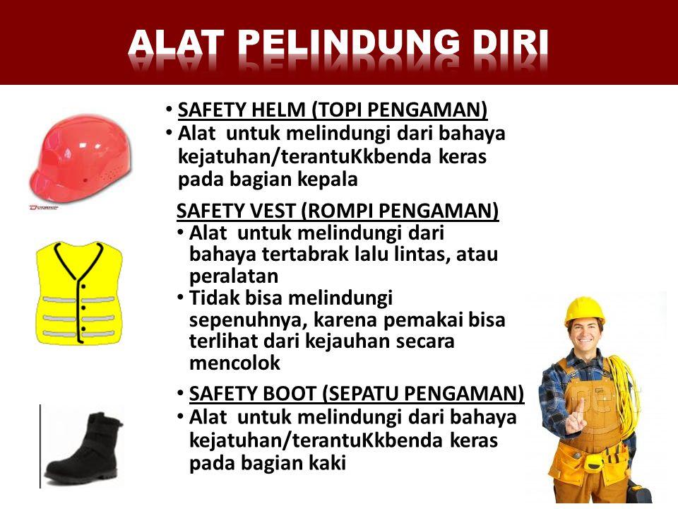 SAFETY VEST (ROMPI PENGAMAN) • Alat untuk melindungi dari bahaya tertabrak lalu lintas, atau peralatan • Tidak bisa melindungi sepenuhnya, karena pema