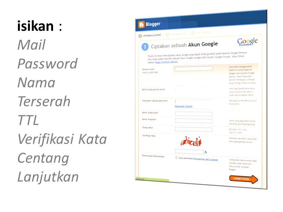isikan : Mail Password Nama Terserah TTL Verifikasi Kata Centang Lanjutkan