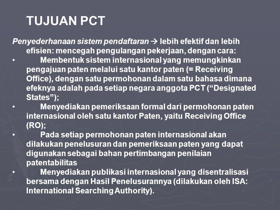 TUJUAN PCT Penyederhanaan sistem pendaftaran  lebih efektif dan lebih efisien: mencegah pengulangan pekerjaan, dengan cara: • Membentuk sistem intern