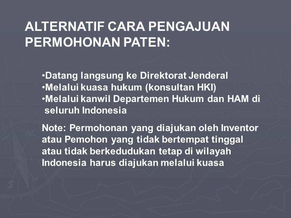 •Datang langsung ke Direktorat Jenderal •Melalui kuasa hukum (konsultan HKI) •Melalui kanwil Departemen Hukum dan HAM di seluruh Indonesia Note: Permo