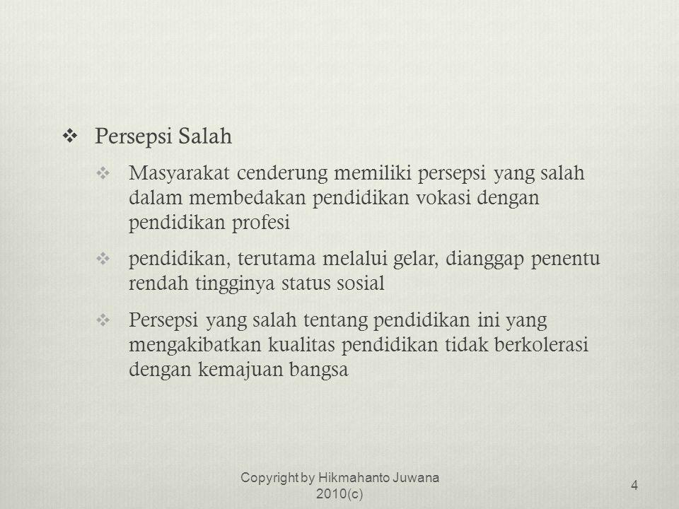  Pendidikan yang Menentukan Target bukan Menumbuhkan Keinginan-tahuan  Pendidikan di Indonesia lebih menekankan pada target tercapainya materi muatan daripada menumbuhkan dan merangsang keingin-tahuan dari peserta didik  Akibatnya keinginan untuk berinovasi dan berimprovisasi ( sense of innovation and improvisation ) sangat rendah Copyright by Hikmahanto Juwana 2010(c) 5