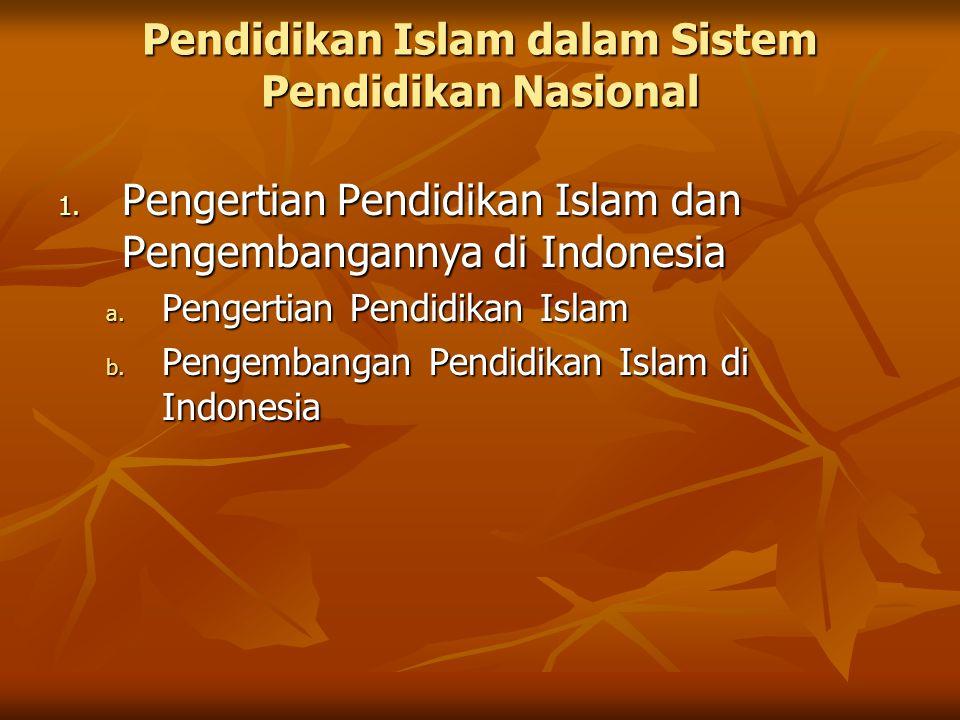 2.Landasan Yuridis Penyelenggaraan Pendidikan Islam di Indonesia a.