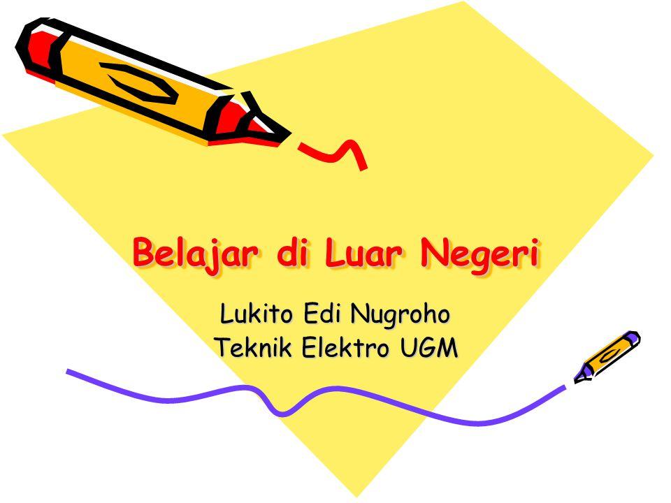 Belajar di Luar Negeri Lukito Edi Nugroho Teknik Elektro UGM