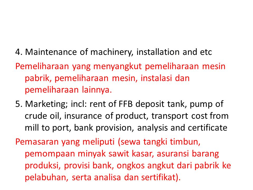 4. Maintenance of machinery, installation and etc Pemeliharaan yang menyangkut pemeliharaan mesin pabrik, pemeliharaan mesin, instalasi dan pemelihara