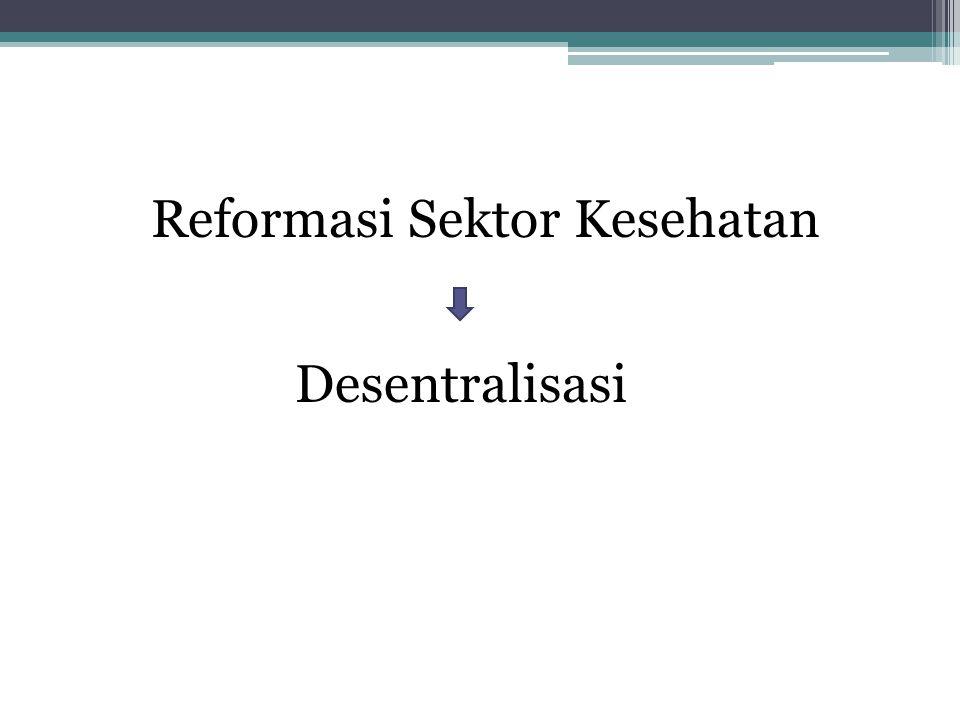Reformasi Sektor Kesehatan Desentralisasi