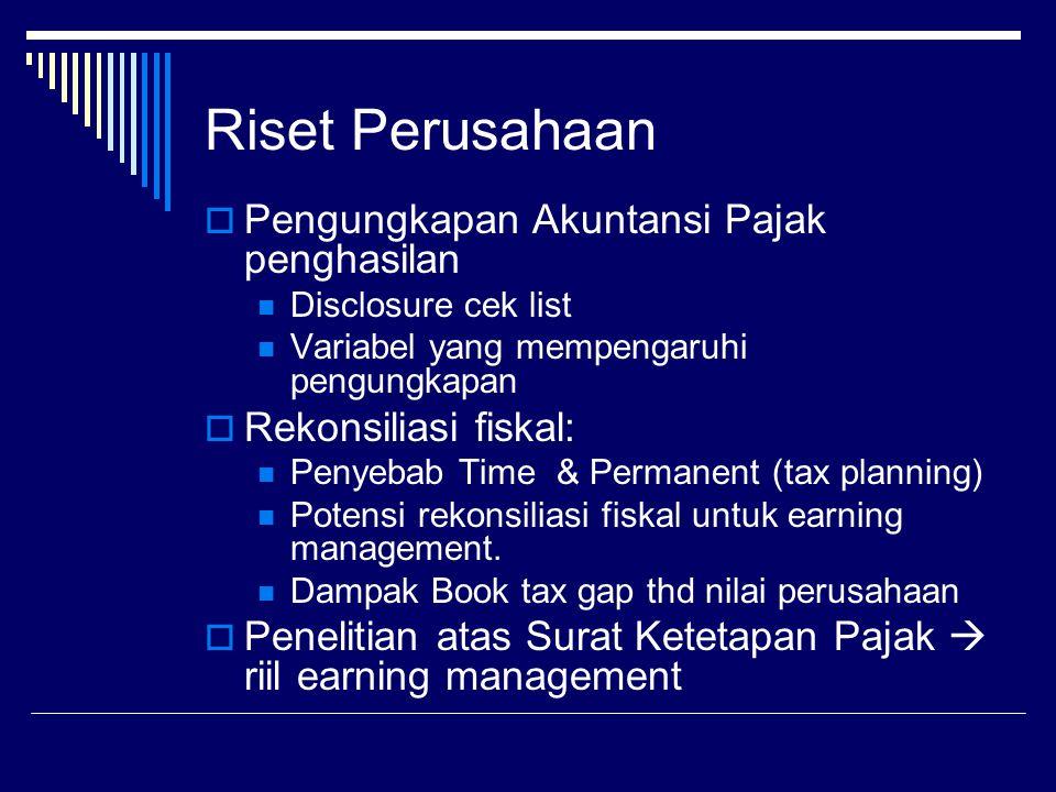 Riset pajak di Indonesia  Kebijakan perpajakan :  Kepatuhan WP terhadap peraturan pajak  Tax gap = antara potensi pajak dengan jumlah pajak yang te