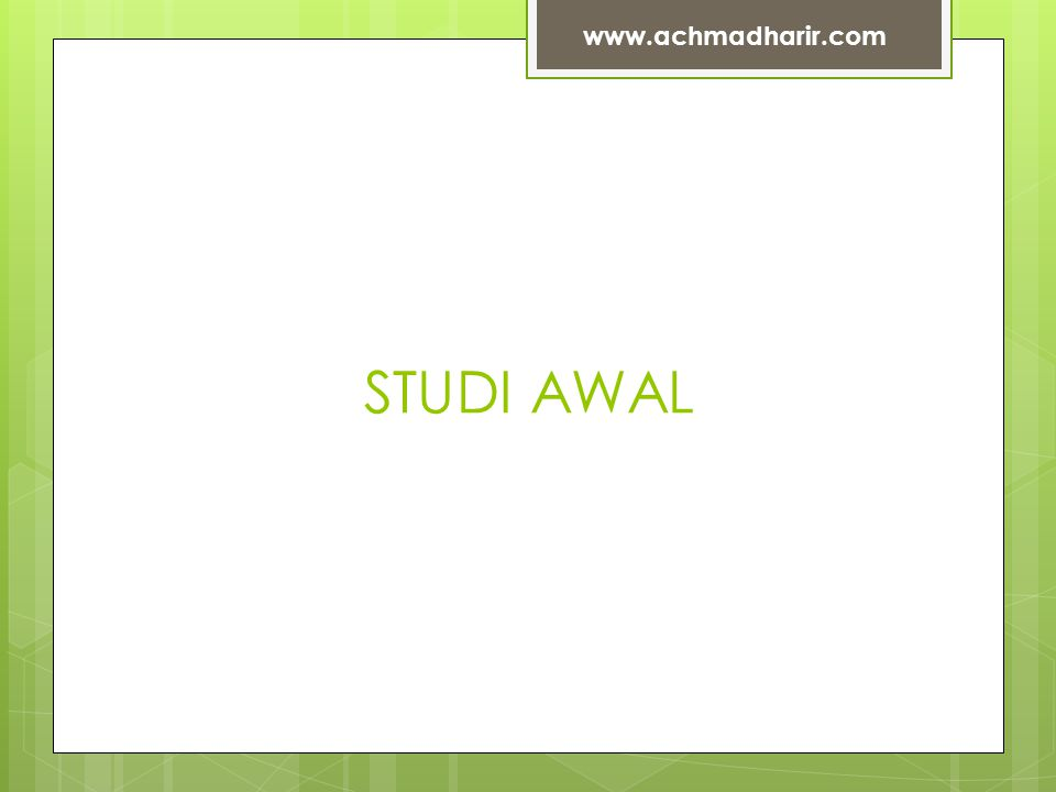 STUDI AWAL www.achmadharir.com