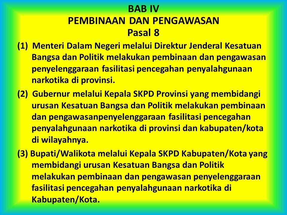 BAB IV PEMBINAAN DAN PENGAWASAN Pasal 8 (1) Menteri Dalam Negeri melalui Direktur Jenderal Kesatuan Bangsa dan Politik melakukan pembinaan dan pengawa