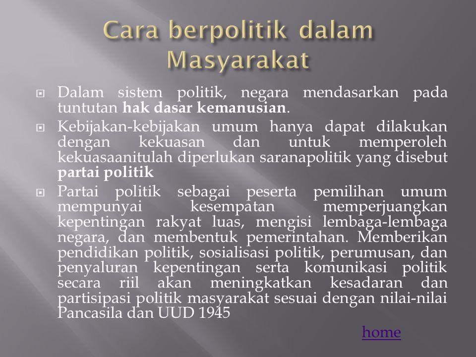  Dalam masyarakat atau kehidupan politik dikenal 3 tipe budaya politik:  Budaya politik parokial berlangsung dalam masyarakat tradisional, dimana ma