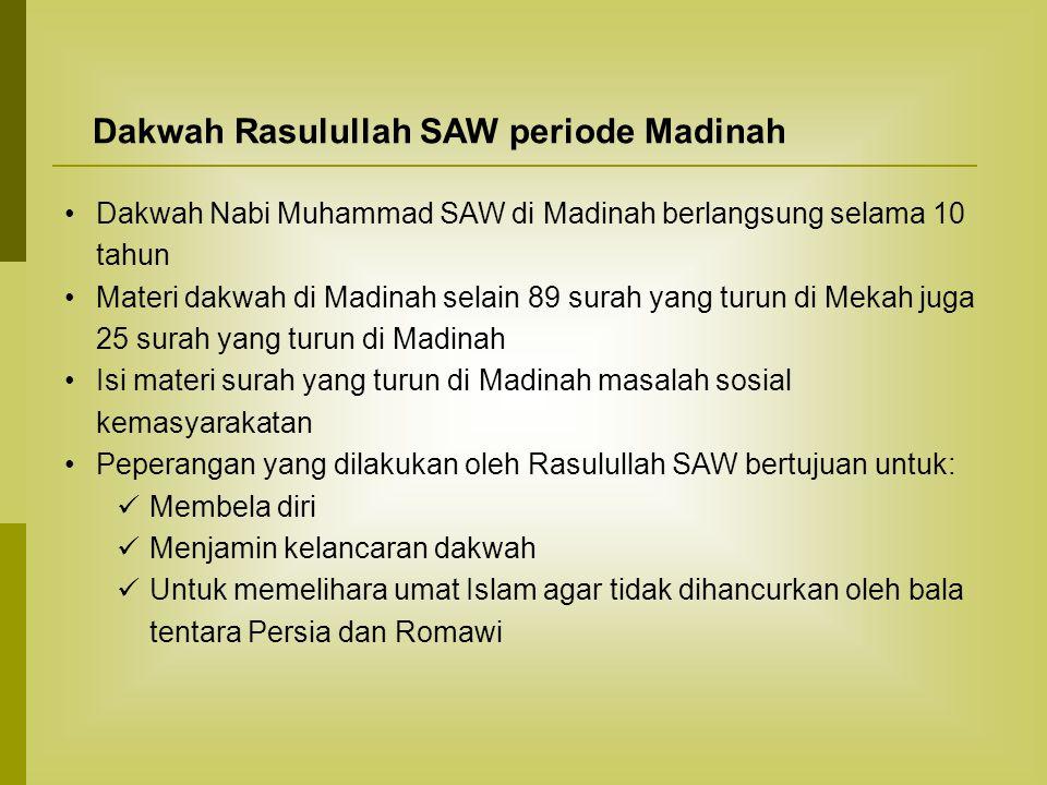 Dakwah Rasulullah SAW periode Madinah •Dakwah Nabi Muhammad SAW di Madinah berlangsung selama 10 tahun •Materi dakwah di Madinah selain 89 surah yang