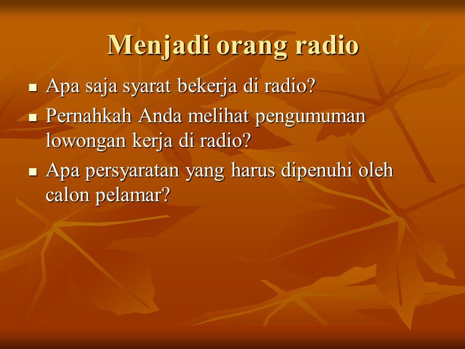 Menjadi orang radio  Apa saja syarat bekerja di radio.