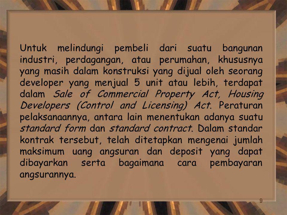 9 Untuk melindungi pembeli dari suatu bangunan industri, perdagangan, atau perumahan, khususnya yang masih dalam konstruksi yang dijual oleh seorang d