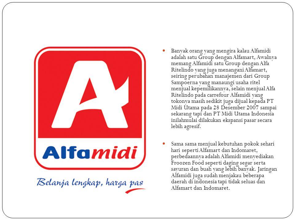 Banyak orang yang mengira kalau Alfamidi adalah satu Group dengan Alfamart, Awalnya memang Alfamidi satu Group dengan Alfa Ritelindo yang juga menan