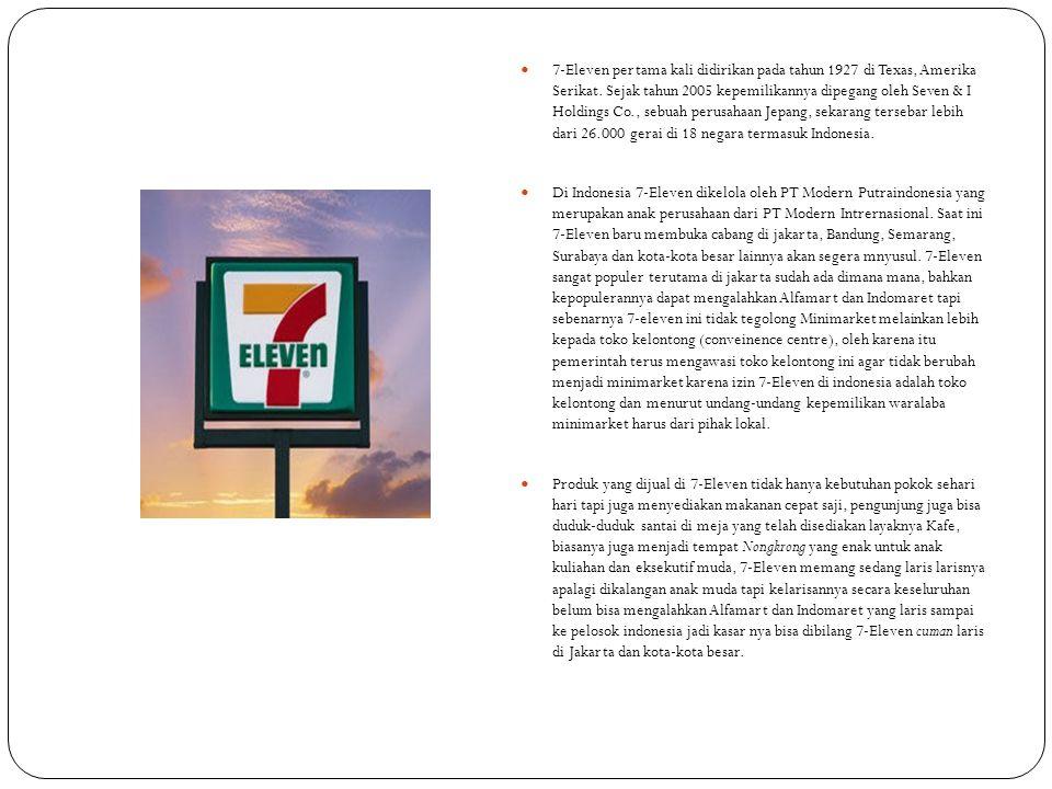  7-Eleven pertama kali didirikan pada tahun 1927 di Texas, Amerika Serikat. Sejak tahun 2005 kepemilikannya dipegang oleh Seven & I Holdings Co., seb
