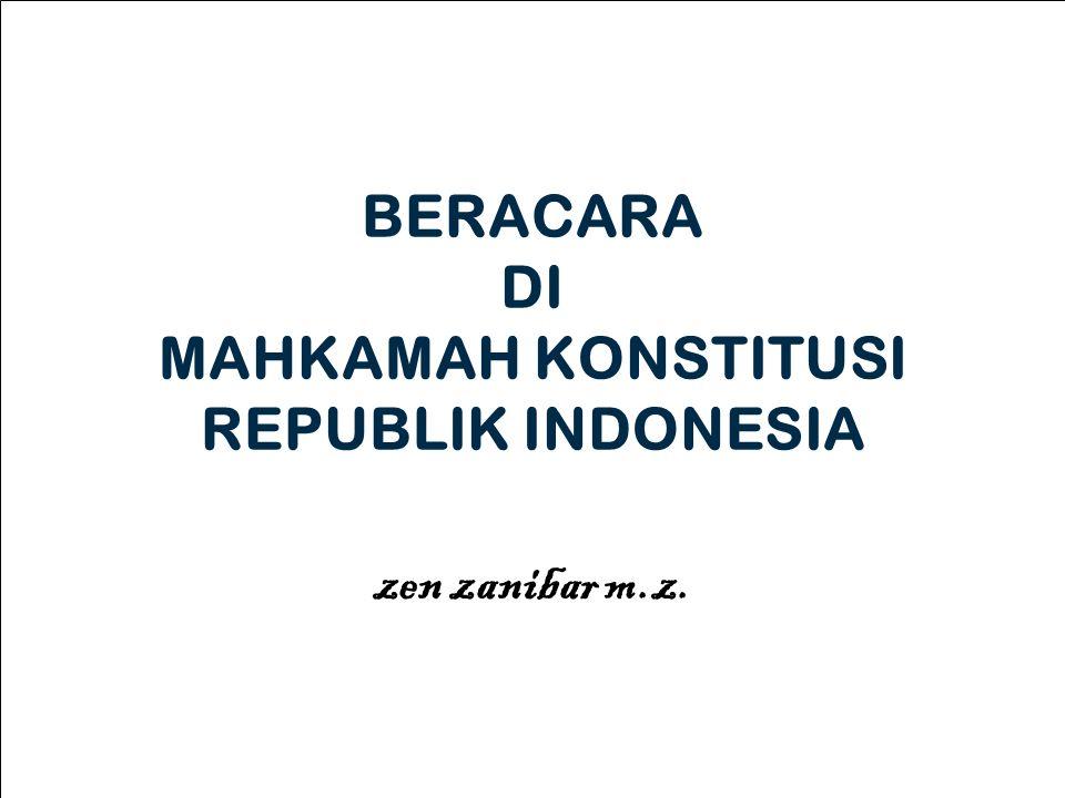 BERACARA DI MAHKAMAH KONSTITUSI REPUBLIK INDONESIA zen zanibar m.z.