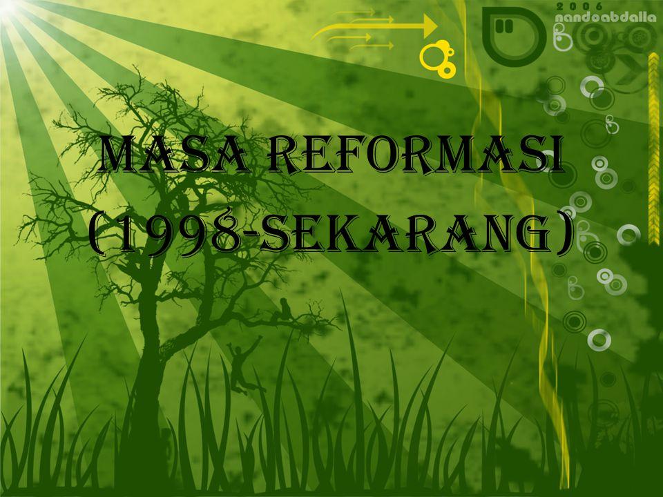 Akibat adanya tuntutan massa untuk diadakan reformasi di dalam segala bidang, rezim Orde Baru tidak mampu mempertahankan kekuasaannya.