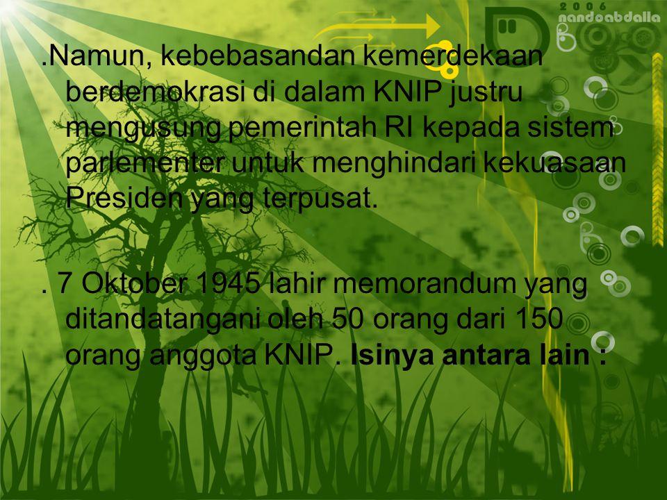 Bersamaan dengan itu, dibentuk Komite Nasional Indonesia Pusat (KNIP).
