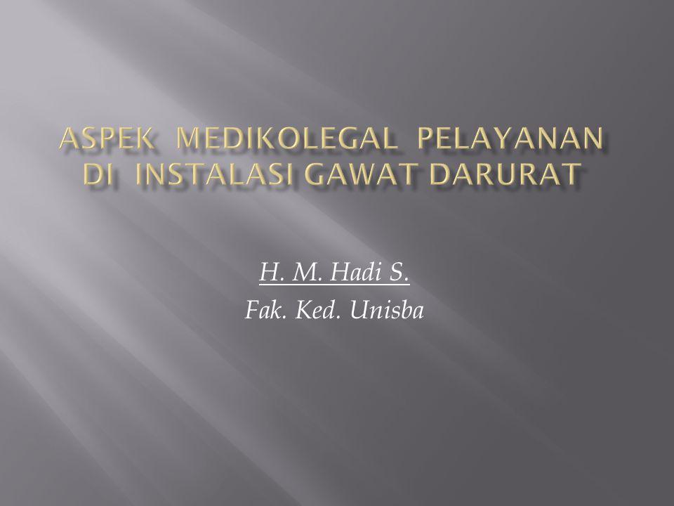 Instalasi Gawat Darurat (IGD) merupakan unit pelayanan yang harus ada di setiap RS (ps.
