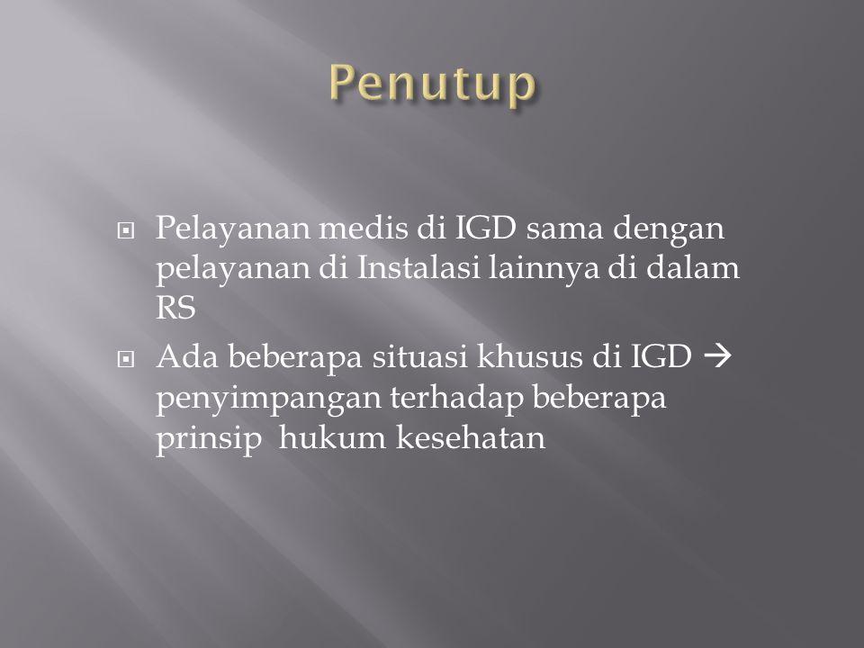  Pelayanan medis di IGD sama dengan pelayanan di Instalasi lainnya di dalam RS  Ada beberapa situasi khusus di IGD  penyimpangan terhadap beberapa