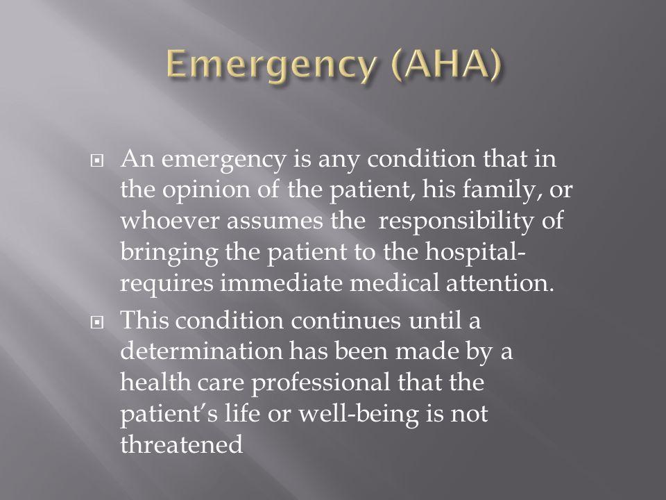  Petugas medis menilai keadaan pasien melalui anamnesis, pemeriksaan fisik dan penunjang  menentukan apakah keadaan tsb merupakan:  True emergency, atau  False emergency