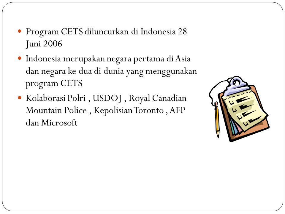  Program CETS diluncurkan di Indonesia 28 Juni 2006  Indonesia merupakan negara pertama di Asia dan negara ke dua di dunia yang menggunakan program