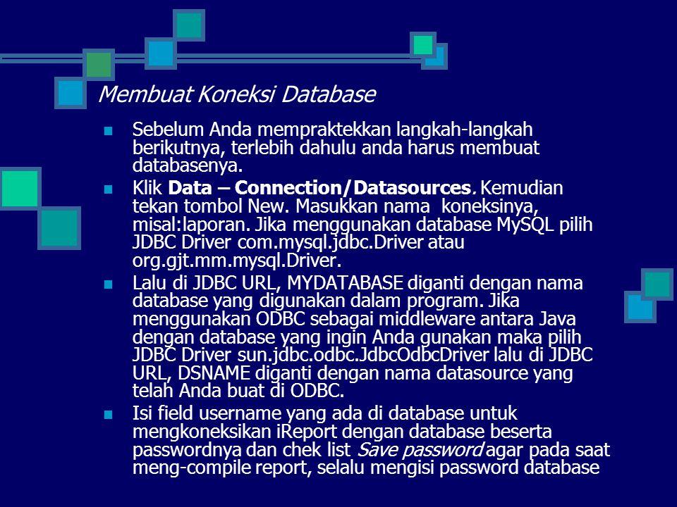 Membuat Koneksi Database  Sebelum Anda mempraktekkan langkah-langkah berikutnya, terlebih dahulu anda harus membuat databasenya.  Klik Data – Connec