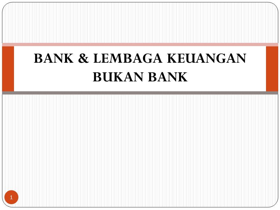 BANK & LEMBAGA KEUANGAN BUKAN BANK 1