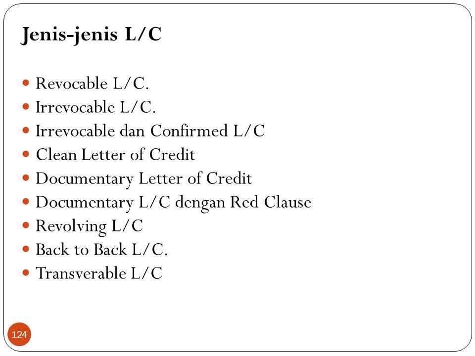 Jenis-jenis L/C  Revocable L/C. Irrevocable L/C.
