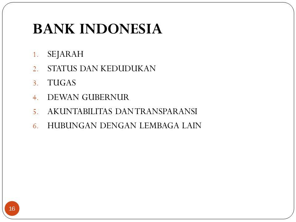 BANK INDONESIA 1.SEJARAH 2. STATUS DAN KEDUDUKAN 3.