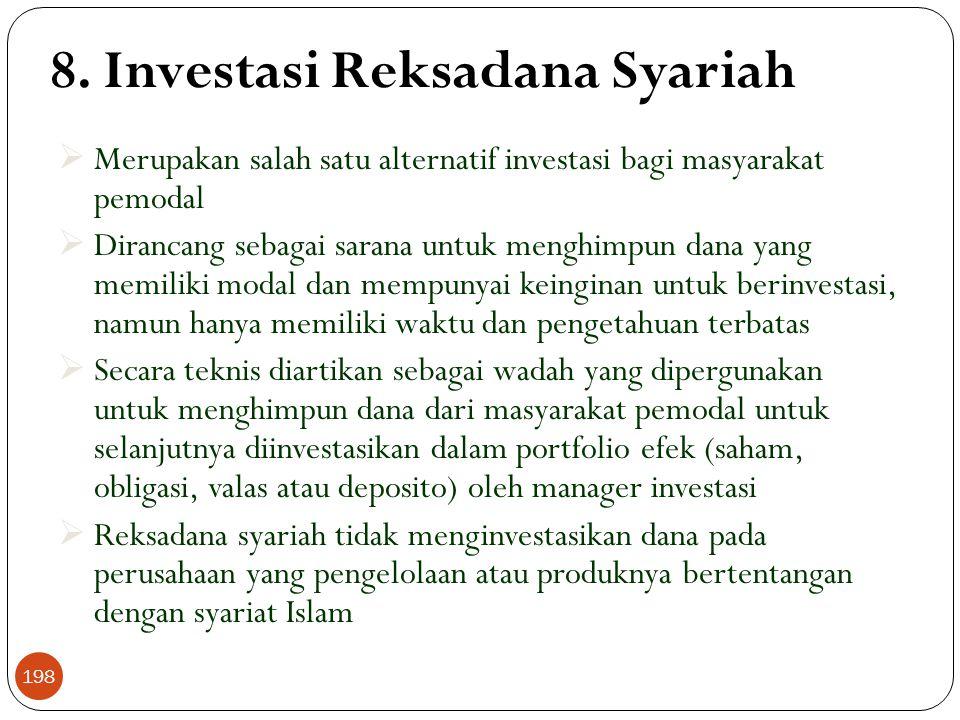8. Investasi Reksadana Syariah  Merupakan salah satu alternatif investasi bagi masyarakat pemodal  Dirancang sebagai sarana untuk menghimpun dana ya