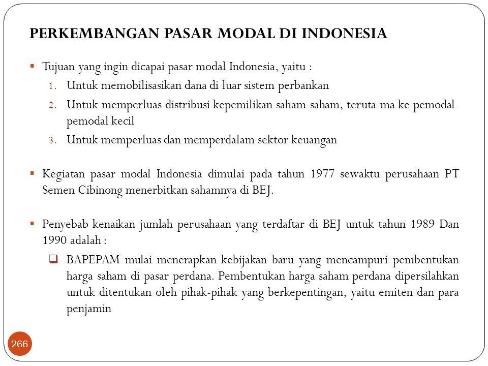 PERKEMBANGAN PASAR MODAL DI INDONESIA  Tujuan yang ingin dicapai pasar modal Indonesia, yaitu : 1.