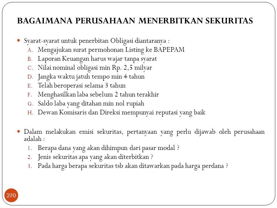 BAGAIMANA PERUSAHAAN MENERBITKAN SEKURITAS  Syarat-syarat untuk penerbitan Obligasi diantaranya : A.