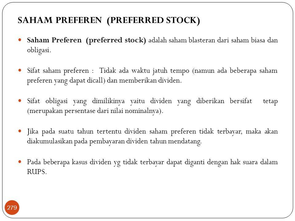 SAHAM PREFEREN (PREFERRED STOCK)  Saham Preferen (preferred stock) adalah saham blasteran dari saham biasa dan obligasi.