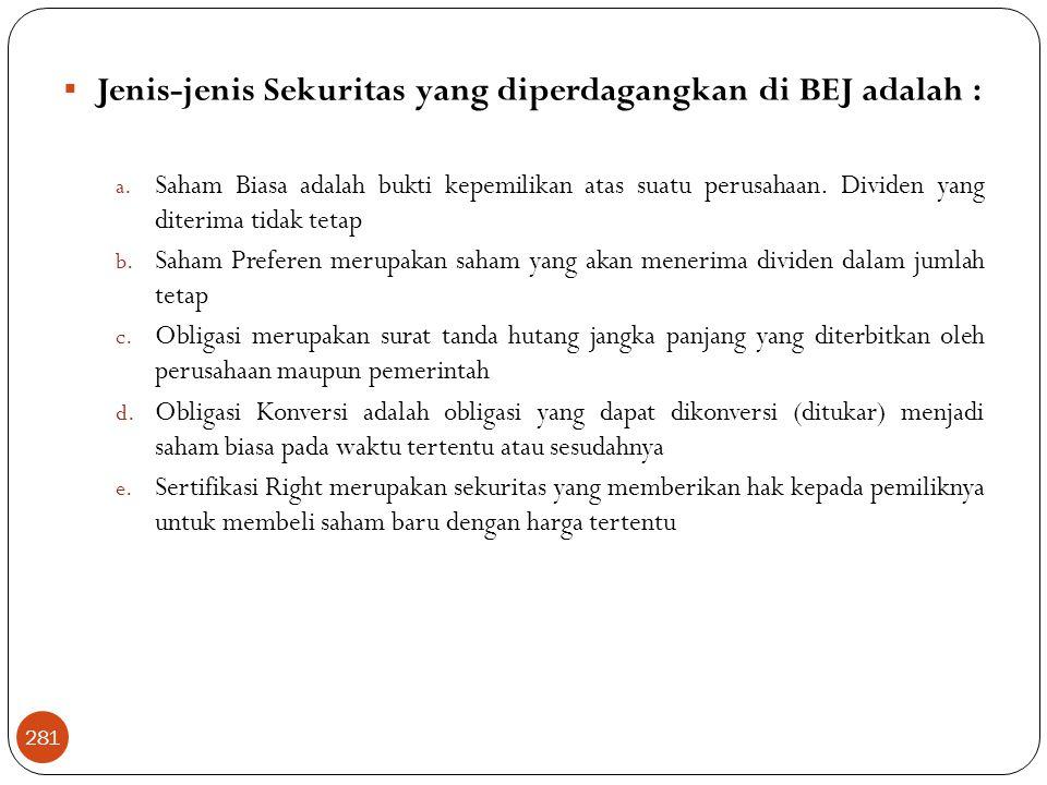  Jenis-jenis Sekuritas yang diperdagangkan di BEJ adalah : a.