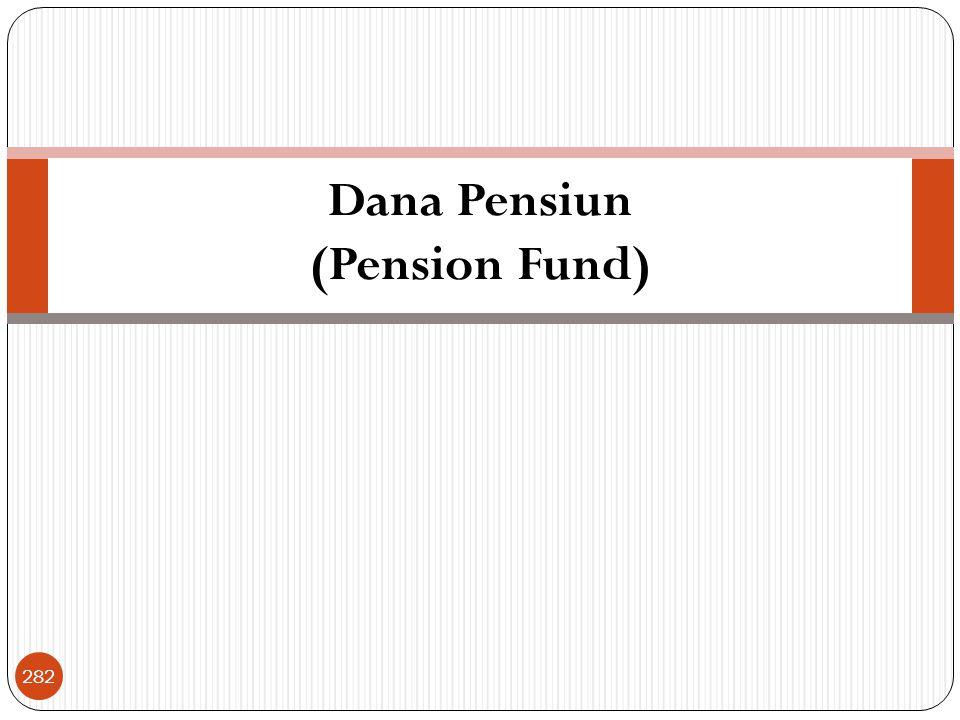 Dana Pensiun (Pension Fund) 282