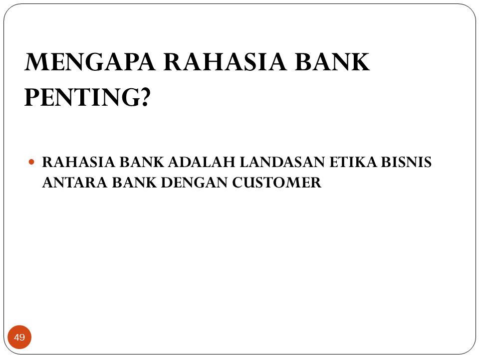 MENGAPA RAHASIA BANK PENTING.