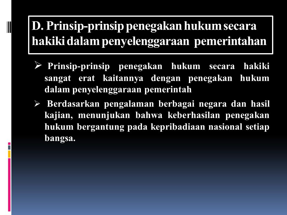 Faktor-faktor yang mempengaruhi efektifitas implementasi hukum di Indonesia  Faktor substansi undang-undang  Faktor aparatur penegak hukum yang terkait  Faktor budaya hukum