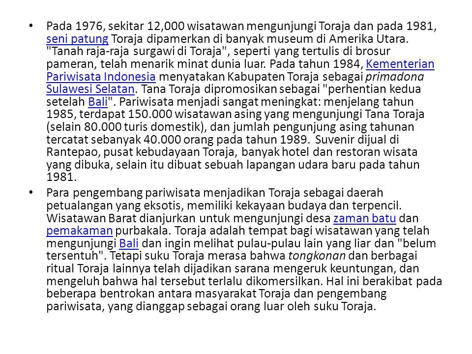 • Pariwisata juga turut mengubah masyarakat Toraja.